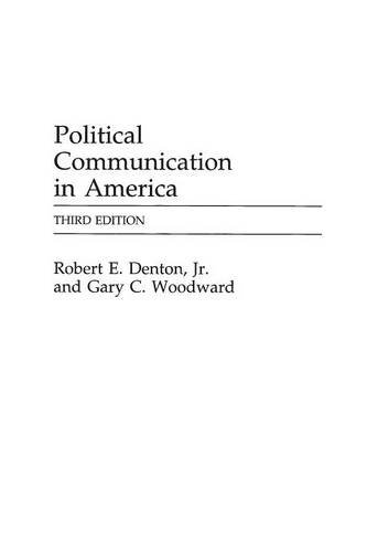 Political Communication in America, 3rd Edition (Praeger Series in Political Communication)