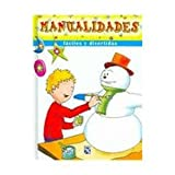 Manualidades Faciles y Divertidas / Easy And Fun Handicrafts (Spanish Edition)