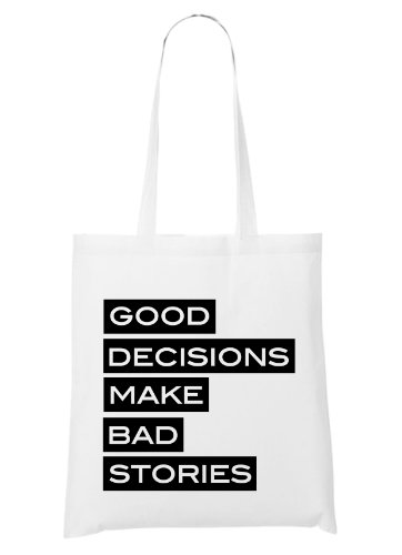 Good Decisions Bad Storys Bag White