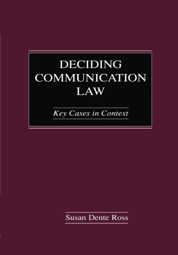 Deciding Communication Law: Key Cases in Context (Routledge Communication Series) by Routledge