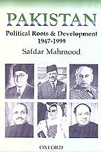 Pakistan - Political Roots and Development 1947-1999