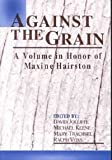 Against the Grain : A Volume in Honor of Maxine Hairston, Hairston, Maxine, 1572733861