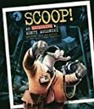 Scoop!, John Kelly, Cathy Tincknell, 0763630594