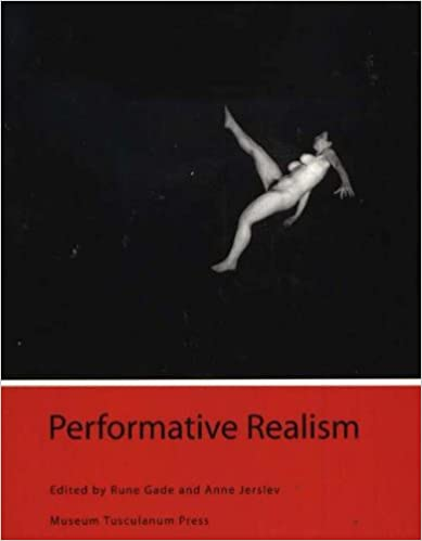 Performative Realism: Interdisciplinary Studies in Art and Media