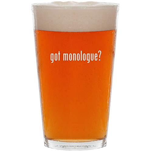 got monologue? - 16oz All Purpose Pint Beer Glass