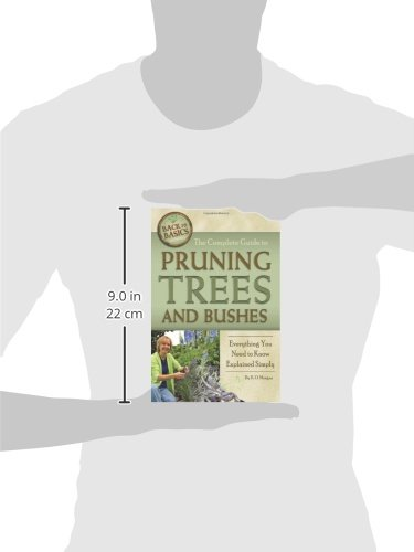 The Complete Guide to Pruning Trees and Bushes: Everything You Need to Know Explained Simply (Back to Basic Gardening) (Back to Basics Growing)