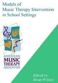 Models of Music Therapy Intervention in School Settings