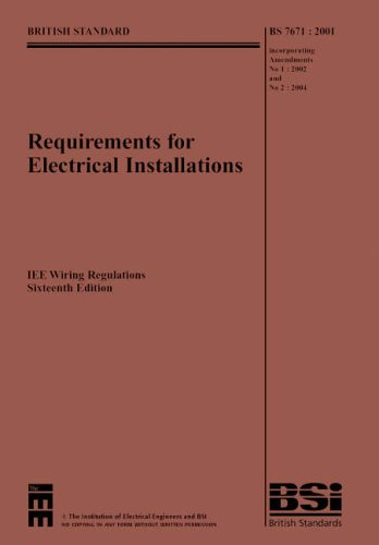 Requirements for Electrical Installations: IEE  Wiring Regulations Sixteenth Edition--BS 7671:2001 Incorporating Amendme