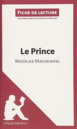 Le Prince de Nicolas Machiavel (Analyse de l'oeuvre): Comprendre la littérature avec lePetitLittéraire.fr