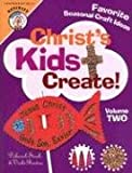 Christ's Kids Create, Vicki Boston and Debbie Stroh, 0758611099