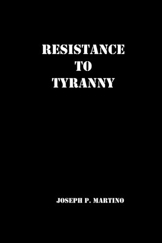 Resistance to Tyranny: A Primer por Joseph P Martino