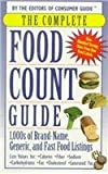 The Complete Food Count Guide, Consumer Guide Editors, 0451199014