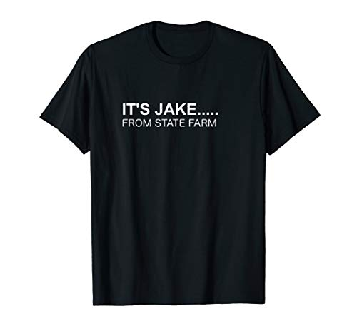 Halloween T-shirt - IT'S JAKE From State Farm]()