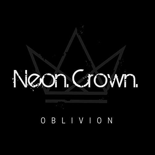 Neon Crown - Oblivion (2018)