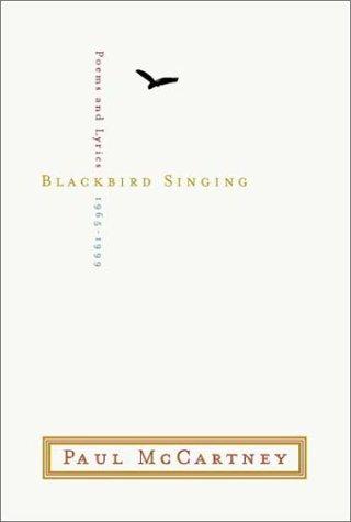 Blackbird Singing : Poems and Lyrics, 1965-1999 by W. W. Norton & Company