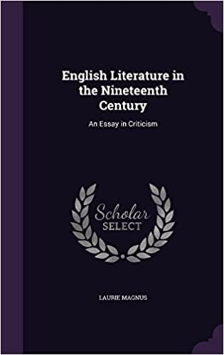 english literature in the nineteenth century an essay in criticism  english literature in the nineteenth century an essay in criticism laurie  magnus  amazoncom books