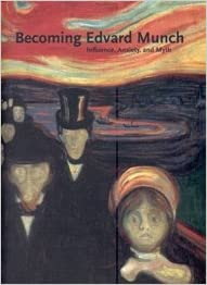Book Becoming Edvard Munch: Influence, Anxiety, and Myth
