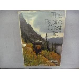 The Pacific Crest Trail William R. Gray, Sam Abell and Harvey Manning