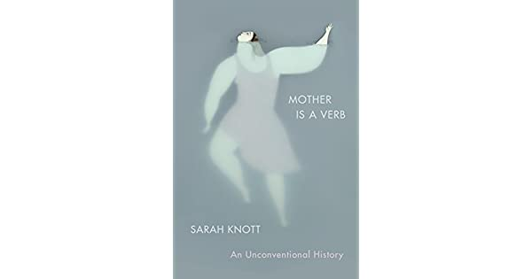 Amazon.com: Mother Is a Verb: An Unconventional History ...