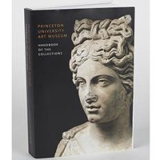 Princeton University Art Museum Handbook of the Collections Revised and Expanded Edition