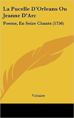 Livre gratuits La Pucelle D'Orleans Ou Jeanne D'Arc: Poeme, En Seize Chants (1756) pdf, epub ebook