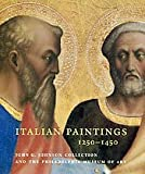 Italian Paintings, 1250-1450, in the John G. Johnson Collection and the Philadelphia Museum of Art, Carl Brandon Strehlke, 0876331843
