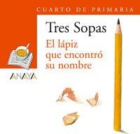 Download El lapiz que encontro su nombre 4 de Primaria/ The Pencil that Found his Name 4th Grade (Blister/ Tres Sopas) (Spanish Edition) PDF