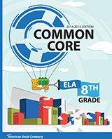 Common Core in Grade 8 English Language Arts: 2014-2015 Edition