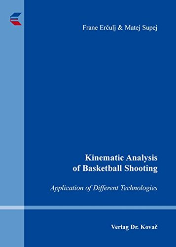 Download Kinematic Analysis of Basketball Shooting. Application of Different Technologies pdf