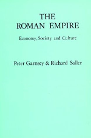 The Roman Empire: Economy, Society and Culture (Omite British Commonwealth)