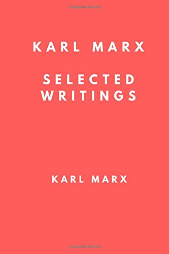 Karl Marx: Selected Writings: The Communist Manifesto, Secret Diplomatic History of the Eighteenth Century and Revolution and Counter Revolution pdf