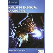 Manual De Soldadura Gmaw (Mig-mag). PRECIO EN DOLARES.: Richard Rowe ...