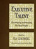 Executive Talent : Developing and Keeping the Best People, , 1560007826