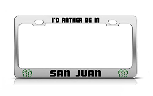 I'D RATHER BE IN SAN JUAN Argentina Chrome Metal License Plate Frame