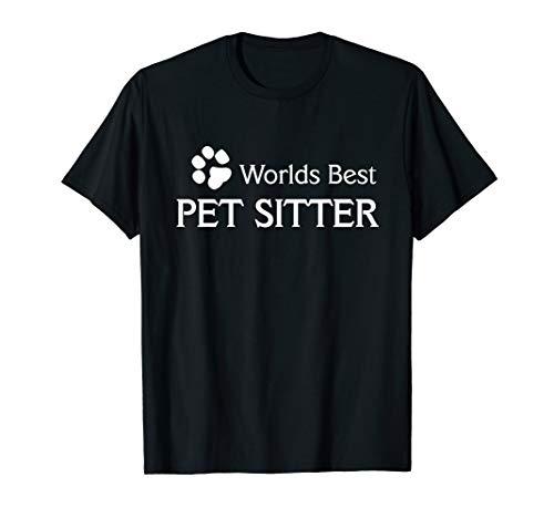 Worlds Best Pet Sitter Dog Walker Tee Shirt Men's Women's