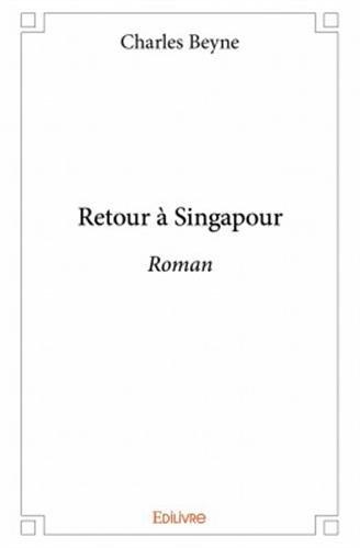 Retour à Singapour Charles Beyne