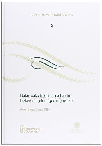 Nafarroako Ipar-Mendebaldeko Hizkeren Egitura Geolinguistikoa Mendaur: Amazon.es: Apalauza, Amaia: Libros