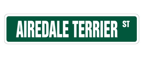 AIREDALE TERRIER Street Sign dog lover great pointing hunting | Indoor/Outdoor |  24
