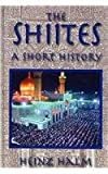 The Shiites : A Short History, Halm, Heinz, 1558764364