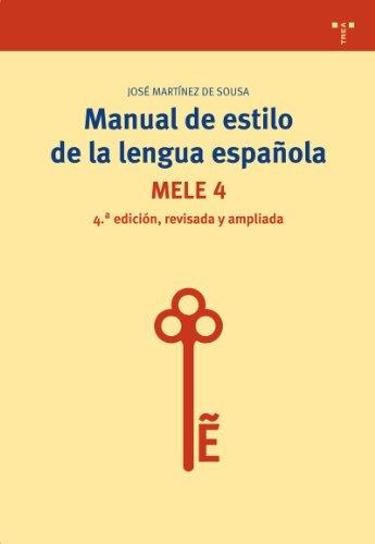 Descargar Libro Manual De Estilo De La Lengua Española. Mele 4: De José Martínez José Martínez De Sousa