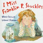 I Miss Franklin P. Shuckles, Ulana Snihura, 1550375172