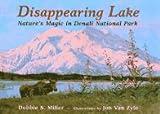 Disappearing Lake, Debbie S. Miller, 0802784747