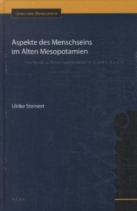 Aspekte Des Menschseins Im Alten Mesopotamien: Eine Studie Zu Person Und Identität Im 2. Und 1. Jt. V. Chr. (Cuneiform Monographs) (German Edition)