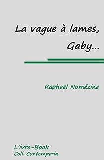 La vague à lames, Gaby... par Nomézine