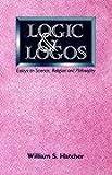 Logic and Logos, William S. Hatcher, 0853982988