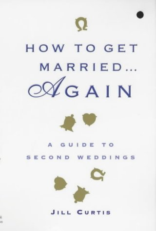 How To Get Married Again A Guide To Second Weddings