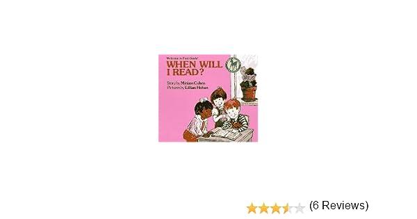 WHEN WILL I READ?: Miriam Cohen, Lillian Hoban: 9780440411581 ...