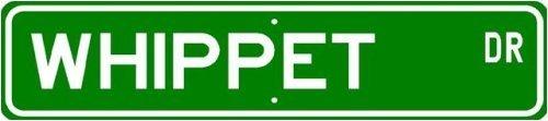 Whippet STREET SIGN ~ High Quality Sticker Decal Wall Window Door Art Vinyl ~ Dog Lover - 8.25