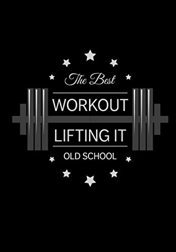 The Best Workout Lifting It Old School: Weight Training And Meal Tracker (Best Home Dumbbell Workout)