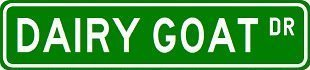 Custom Street Sign Quality Aluminum Signs Dairy Goat for sale  Delivered anywhere in USA